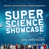 David James Nielsen - Super Science Showcase (Original Motion Picture & Series Soundtrack)