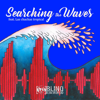 Blind Reverendo featuring Las chachas tropical - Searching the Waves