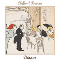 Clifford Brown - Dinner