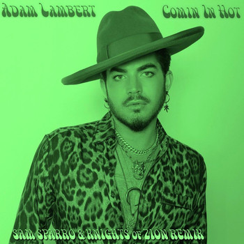 Adam Lambert - Comin In Hot (Sam Sparro & Knights Of Zion Remix)