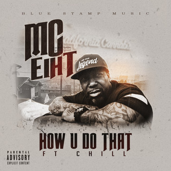 MC Eiht - How U Do That (feat. Chill) (Explicit)