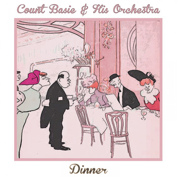 Count Basie & His Orchestra - Dinner