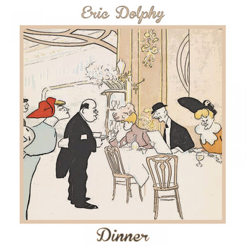 Eric Dolphy - Dinner