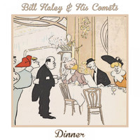 Bill Haley & His Comets - Dinner