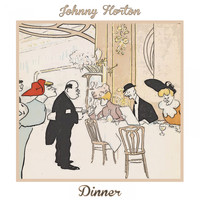 Johnny Horton - Dinner