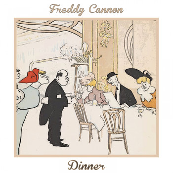 Freddy Cannon - Dinner