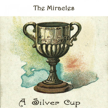 The Miracles - A Silver Cup