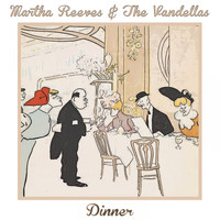 Martha Reeves & The Vandellas - Dinner