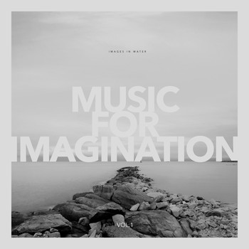 Images in Water - Music for Imagination, Vol. 1