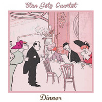 Stan Getz Quartet - Dinner