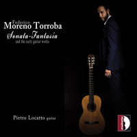 Pietro Locatto - Torroba: Sonata fantasía & Other Guitar Works