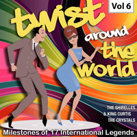King Curtis / The Shirelles / The Crystals - Milestones of 17 International Legends Twist Around The World, Vol. 6