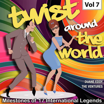 Duane Eddy - Milestones of 17 International Legends Twist Around The World, Vol. 7