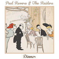 Paul Revere & The Raiders - Dinner