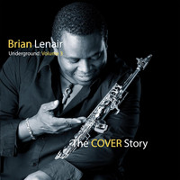 Brian Lenair - Underground, Vol. 3: The Cover Story