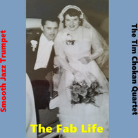 The Tim Chokan Quartet - The Fab Life