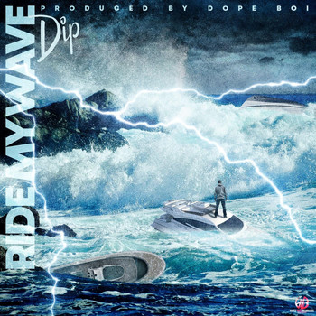 DIP - Ride My Wave (Explicit)