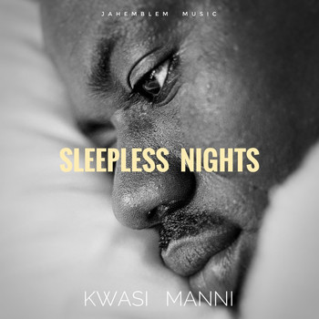 Kwasi Manni - Sleepless Nights