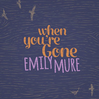 Emily Mure - When You're Gone