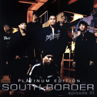 South Border - Episode III: Platinum Edition (2005)