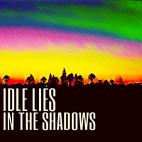 Idle Lies - In the Shadows