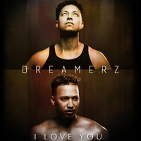 Dreamerz - I Love You