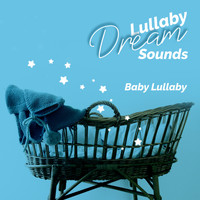Baby Lullaby - Lullaby Dream Sounds