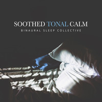 Binaural Sleep Collective - Soothed Tonal Calm