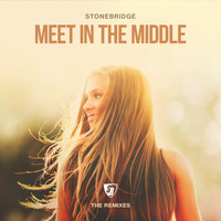 Stonebridge - Meet in the Middle (The Remixes)