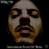 Orco - Amsterdam State of Mind