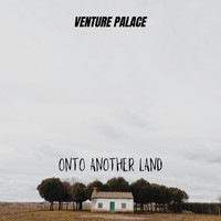 Venture Palace - Onto Another Land