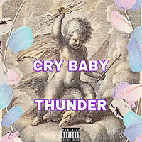 Thunder - Cry Baby (Explicit)