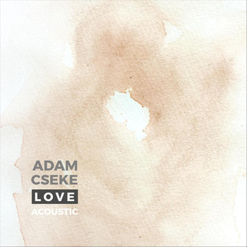 Adam Cseke - Love (Acoustic)