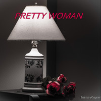 Glenn Rogers - Pretty Woman