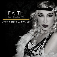 Faith - C'est de la folie