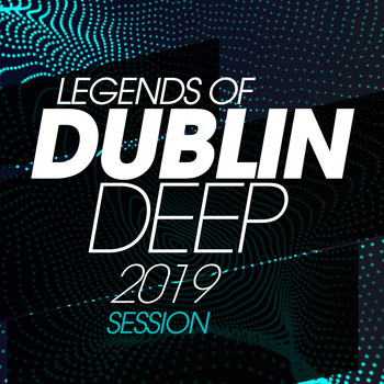 Various Artists - Legends Of Dublin Deep 2019 Session