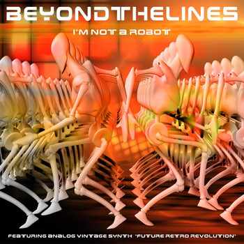Beyond the Lines - I'm Not a Robot (Explicit)