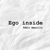 Pablo Amarillo - Ego Inside (Explicit)