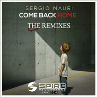 Sergio Mauri - Come Back Home (The Remixes)
