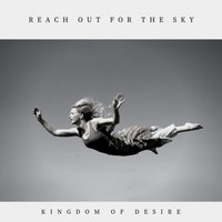 Kingdom of Desire - Reach out for the Sky