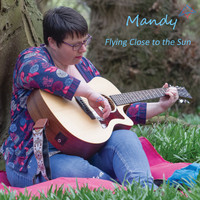 Mandy - Flying Close to the Sun