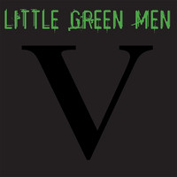Little Green Men - V
