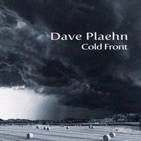 Dave Plaehn - Cold Front