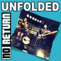 No Return - Unfolded