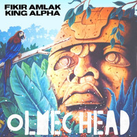 Fikir Amlak and King Alpha - Olmec Head