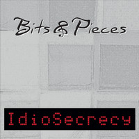Bits & Pieces - Idiosecrecy