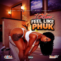I-Octane - Feel Like Phuk (Explicit)