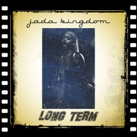 Jada Kingdom - Long Term