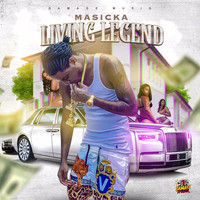 Masicka featuring Damage Musiq - Living Legend (feat. Damage Musiq) (Explicit)