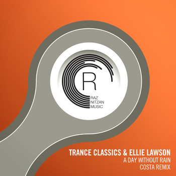 Trance Classics & Ellie Lawson - A Day Without Rain (Costa Remix)
